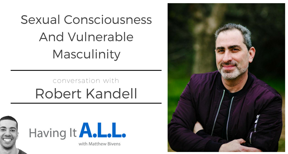 Having It All with Robert Kandell