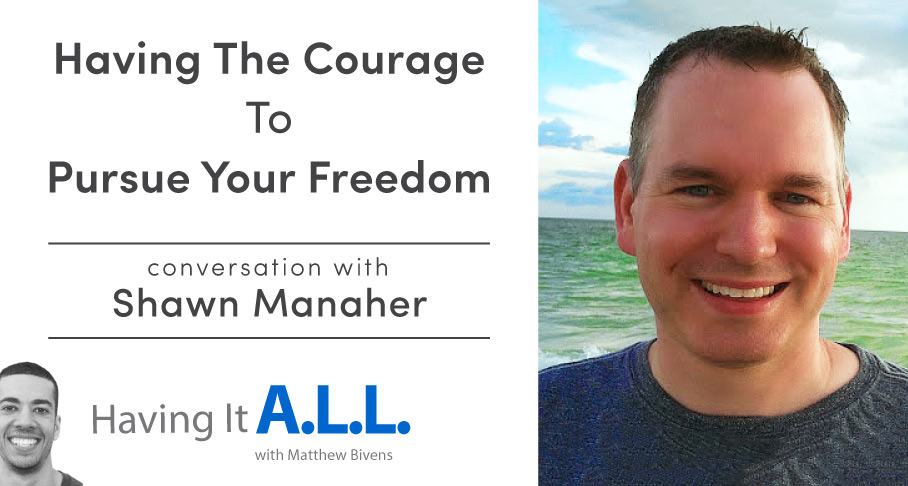Having It All Podcast with Shawn Manaher