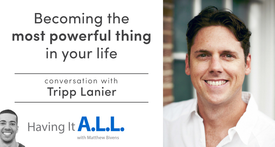 Having it all podcast with Tripp Lanier